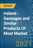 Ireland - Sausages and Similar Products Of Meat - Market Analysis, Forecast, Size, Trends and Insights- Product Image