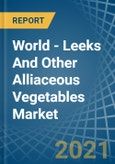 World - Leeks And Other Alliaceous Vegetables - Market Analysis, Forecast, Size, Trends and Insights- Product Image