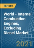 World - Internal Combustion Engines, Excluding Diesel (Other Than For Motor Vehicles And Aircraft) - Market Analysis, Forecast, Size, Trends and Insights- Product Image