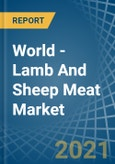 World - Lamb And Sheep Meat - Market Analysis, Forecast, Size, Trends and Insights- Product Image