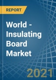 World - Insulating Board - Market Analysis, Forecast, Size, Trends and Insights- Product Image