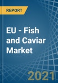 EU - Fish and Caviar - Market Analysis, Forecast, Size, Trends and Insights- Product Image