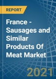 France - Sausages and Similar Products Of Meat - Market Analysis, Forecast, Size, Trends and Insights- Product Image