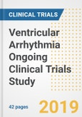 2019 Ventricular Arrhythmia Ongoing Clinical Trials Study- Companies, Countries, Drugs, Phases, Enrollment, Current Status and Markets- Product Image
