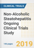 2019 Non-Alcoholic Steatohepatitis (NASH) Ongoing Clinical Trials Study- Companies, Countries, Drugs, Phases, Enrollment, Current Status and Markets- Product Image
