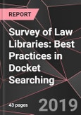 Survey of Law Libraries: Best Practices in Docket Searching- Product Image