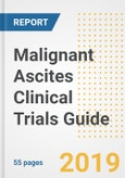 2019 Malignant Ascites Clinical Trials Guide- Companies, Drugs, Phases, Subjects, Current Status and Outlook to 2025- Product Image