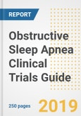 2019 Obstructive Sleep Apnea Clinical Trials Guide- Companies, Drugs, Phases, Subjects, Current Status and Outlook to 2025- Product Image