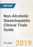 2019 Non-Alcoholic Steatohepatitis (NASH) Clinical Trials Guide- Companies, Drugs, Phases, Subjects, Current Status and Outlook to 2025- Product Image