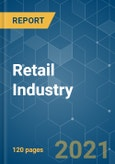 Global Retail Industry Analysis - Segmented by Product (Food And Grocery, Apparel, Furniture, Consumer Electronics, Personal Care, Jewellery), Type of Store, and Region - Growth, Trends and Forecast (2018 - 2023)- Product Image