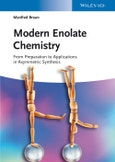 Modern Enolate Chemistry. From Preparation to Applications in Asymmetric Synthesis. Edition No. 1- Product Image