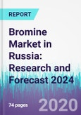 Bromine Market in Russia: Research and Forecast 2024.
