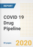 2020 COVID 19 Drug Pipeline Report- Current Status, Phase, Companies, Pre-Clinical And Clinical Drugs- Product Image