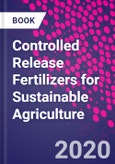 Controlled Release Fertilizers for Sustainable Agriculture- Product Image